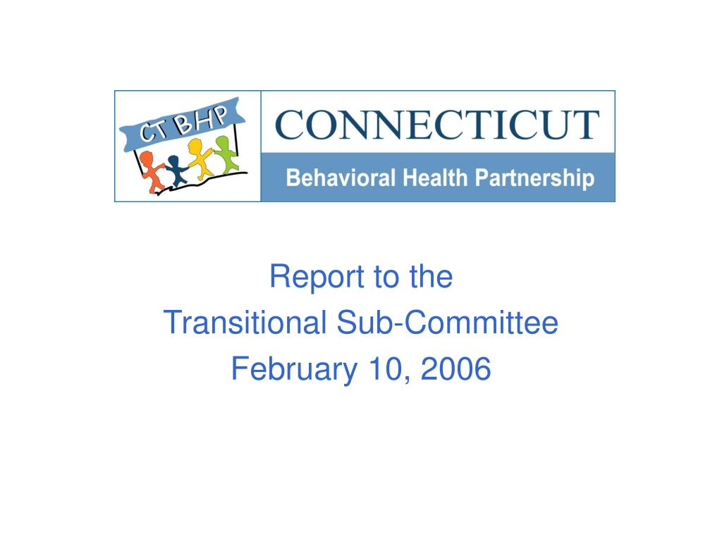 report to the transitional sub committee february 10 2006