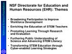 nsf directorate for education and human resources ehr themes