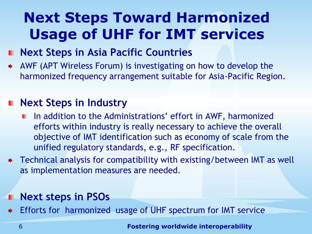 Next Steps Toward Harmonized Usage of UHF for IMT services