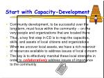 start with capacity development