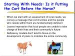 starting with needs is it putting the cart before the horse