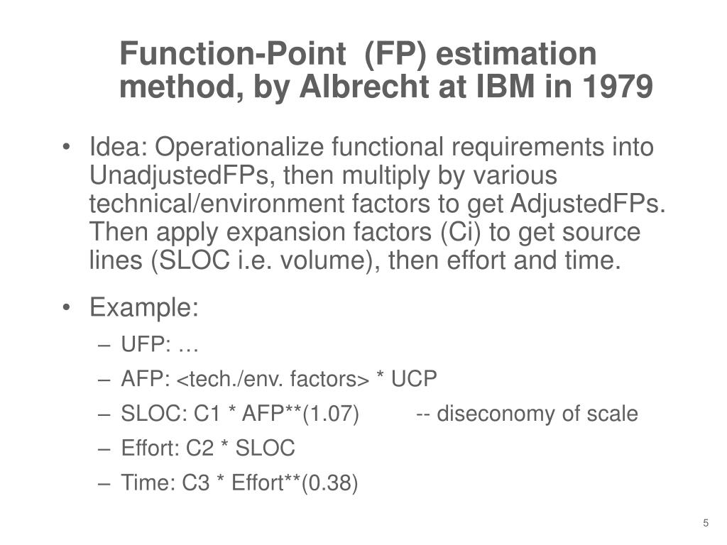 Function-Point  (FP) estimation method, by Albrecht at IBM in 1979
