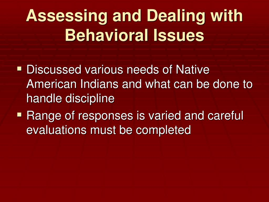 Assessing and Dealing with Behavioral Issues