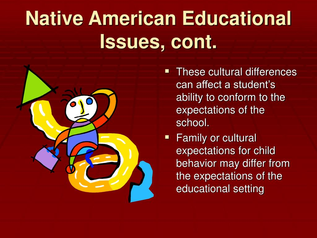 Native American Educational Issues, cont.