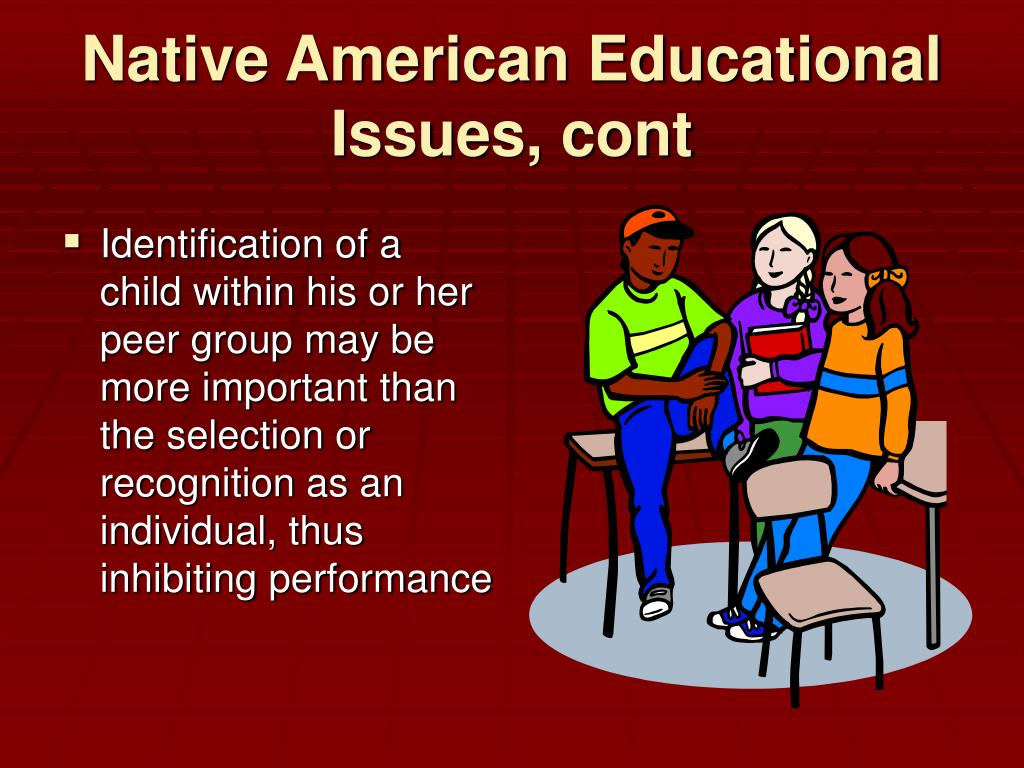 Native American Educational Issues, cont