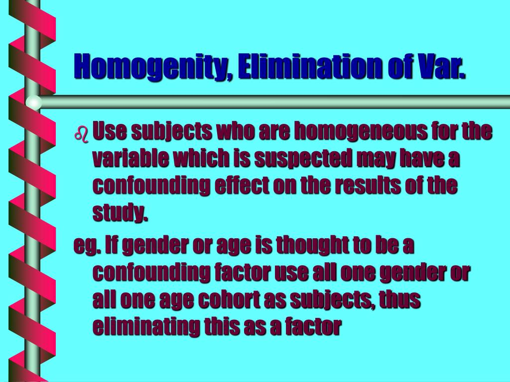 Homogenity, Elimination of Var.