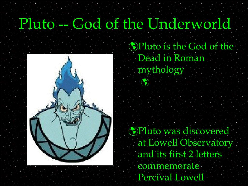 Pluto -- God of the Underworld
