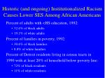 historic and ongoing institutionalized racism causes lower ses among african americans