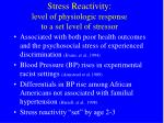 stress reactivity level of physiologic response to a set level of stressor