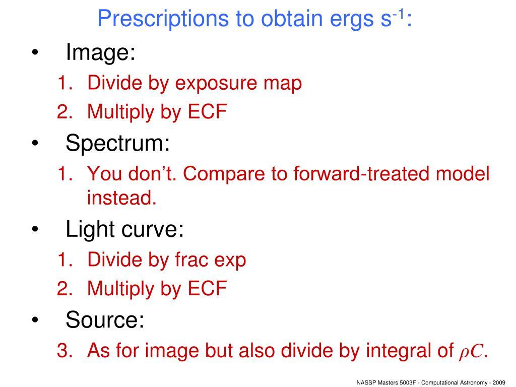 Prescriptions to obtain ergs s