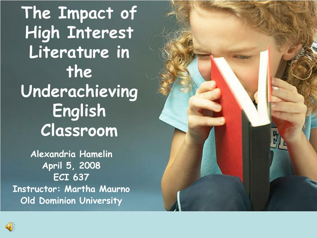 the impact of high interest literature in the underachieving english classroom