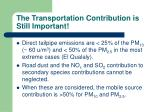 the transportation contribution is still important