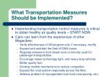 what transportation measures should be implemented