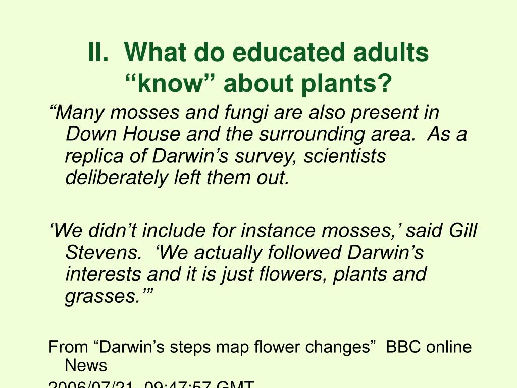 "II.  What do educated adults ""know"" about plants?"
