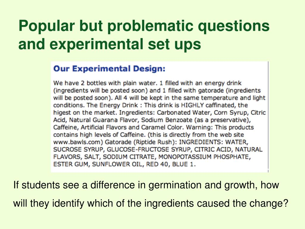 Popular but problematic questions and experimental set ups