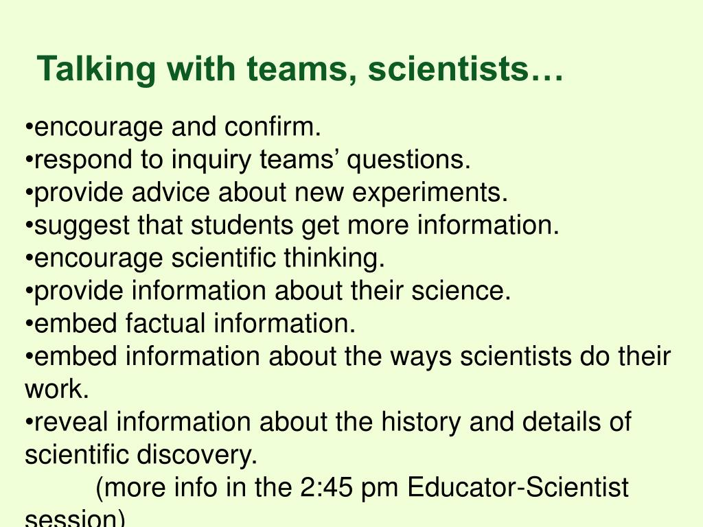 Talking with teams, scientists…