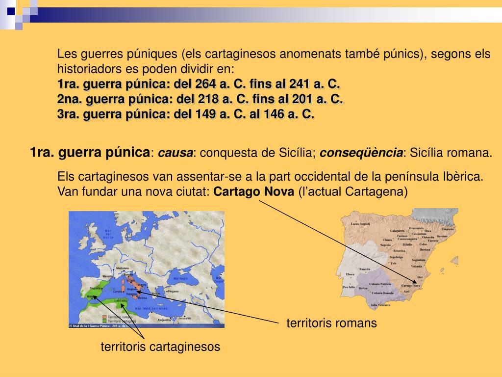 Les guerres púniques (els cartaginesos anomenats també púnics), segons els