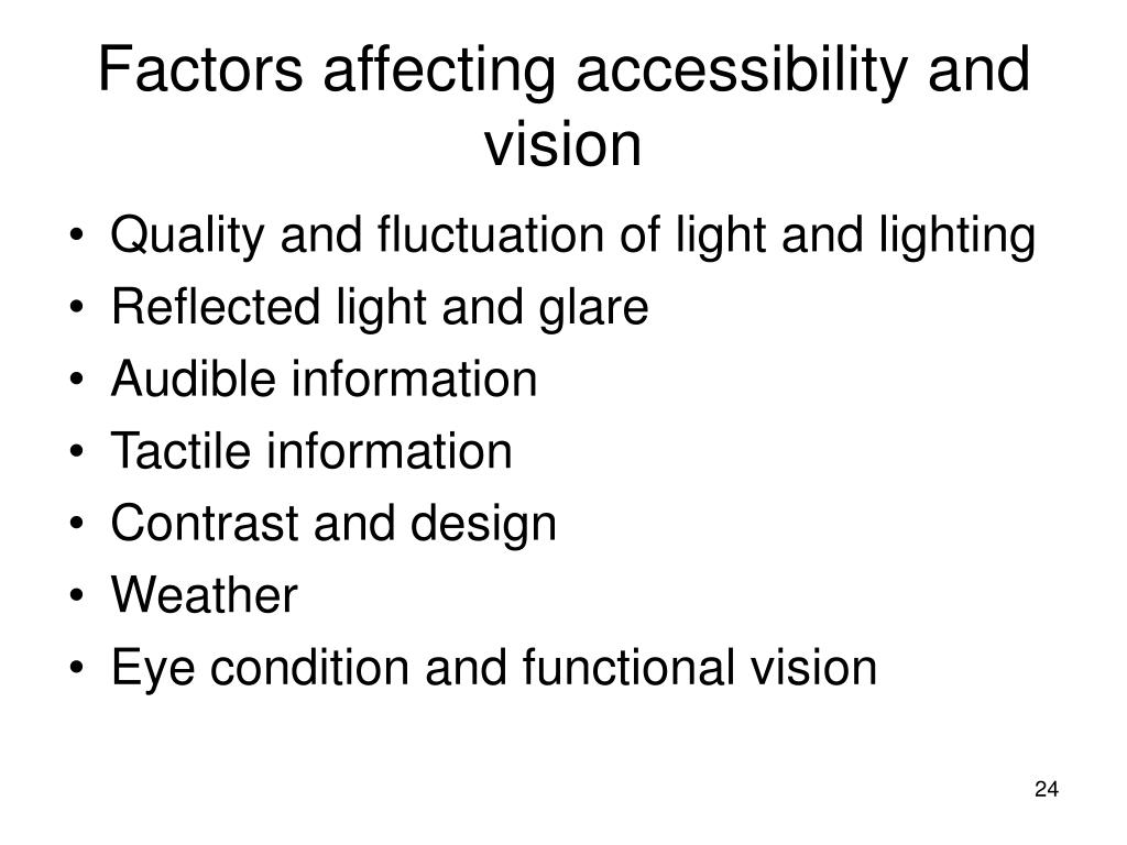 Factors affecting accessibility and vision