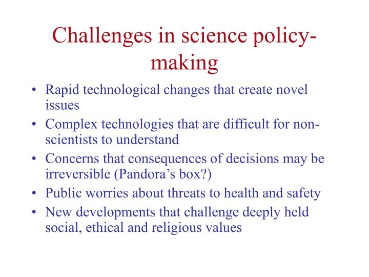 Challenges in science policy making