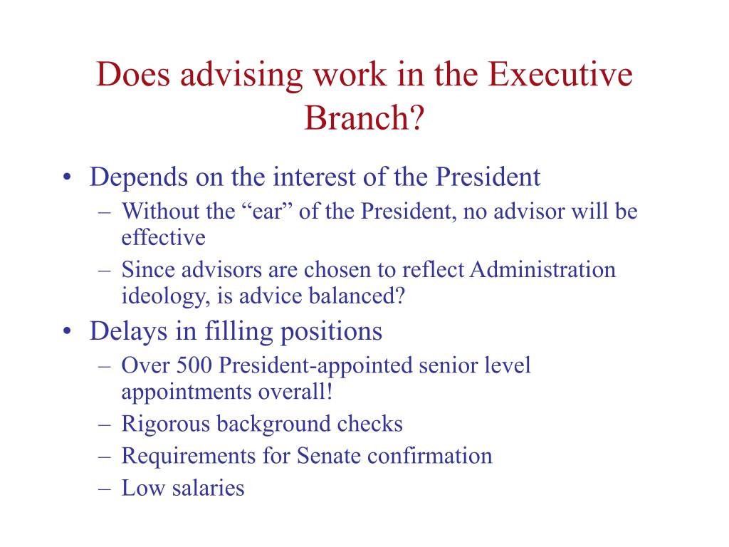 Does advising work in the Executive Branch?