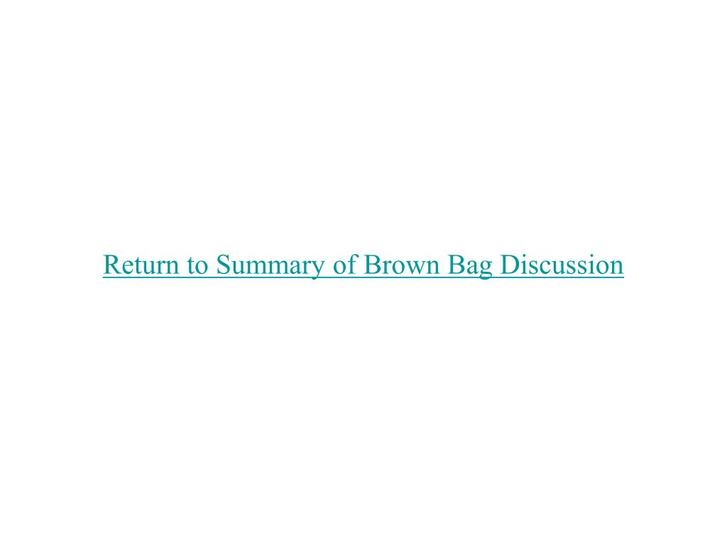 Return to Summary of Brown Bag Discussion