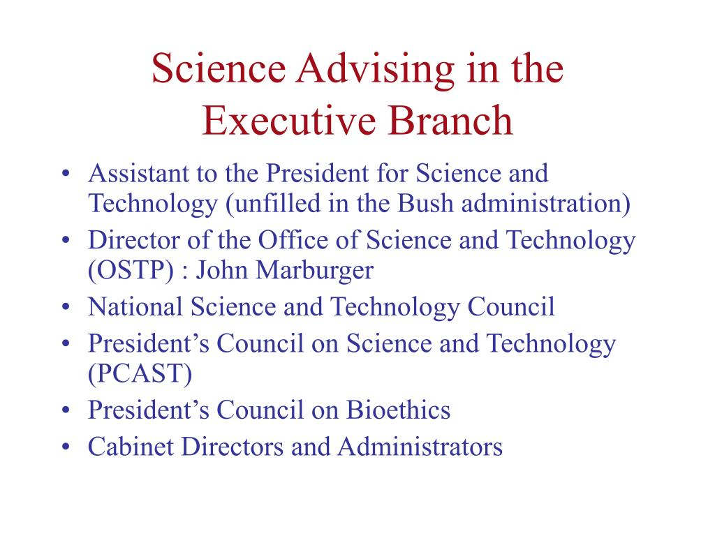 Science Advising in the Executive Branch