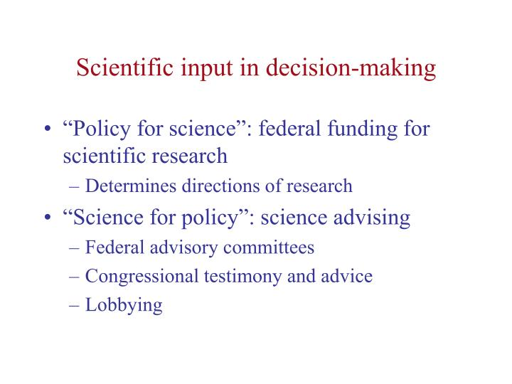 Scientific input in decision making