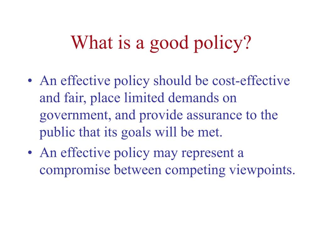 What is a good policy?