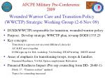 wounded warrior care and transition policy wwctp strategic working group 2 6 nov 09