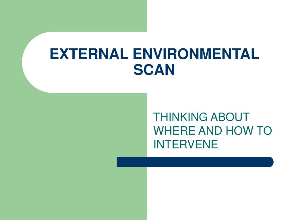 EXTERNAL ENVIRONMENTAL SCAN