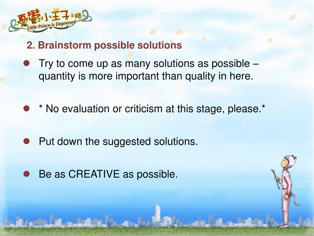 2. Brainstorm possible solutions
