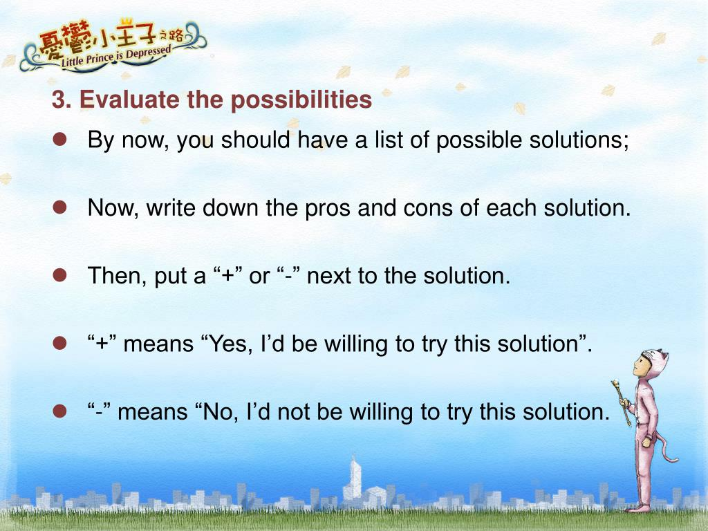 3. Evaluate the possibilities