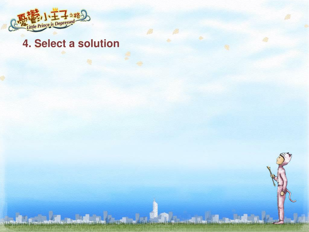 4. Select a solution