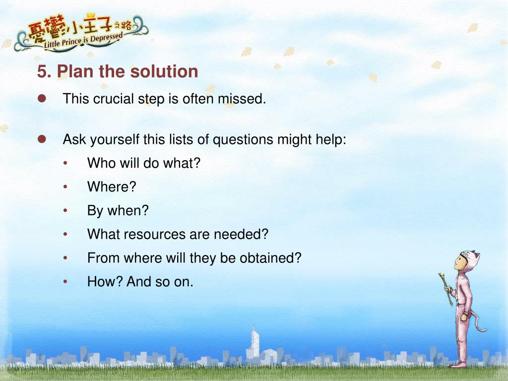 5. Plan the solution