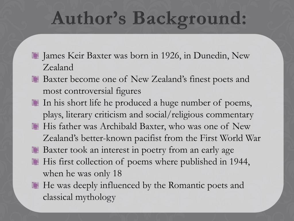 James Keir Baxter was born in 1926, in Dunedin, New Zealand