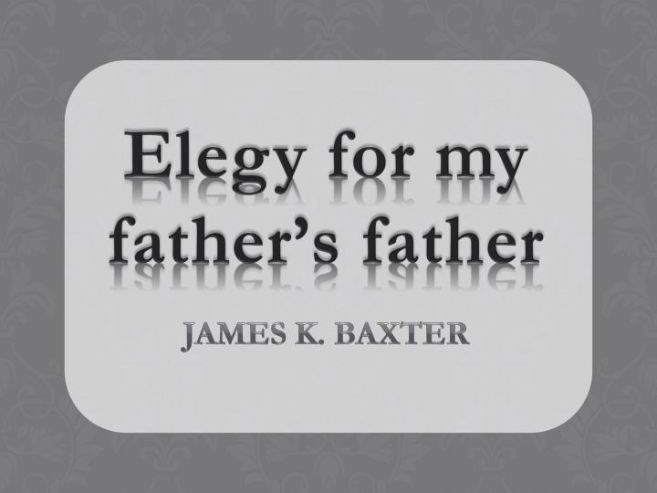 Elegy for my father s father