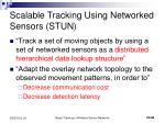 scalable tracking using networked sensors stun