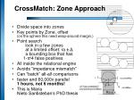 crossmatch zone approach