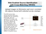 web enabled source identification with cross matching wesix