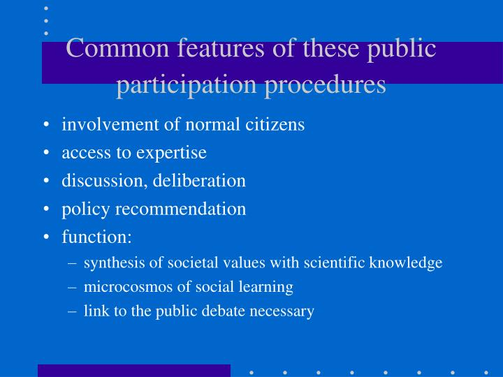 Common features of these public participation procedures