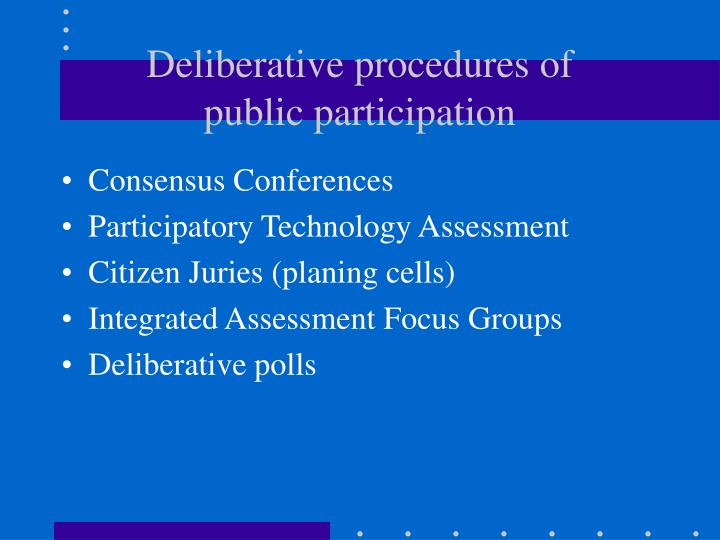 Deliberative procedures of