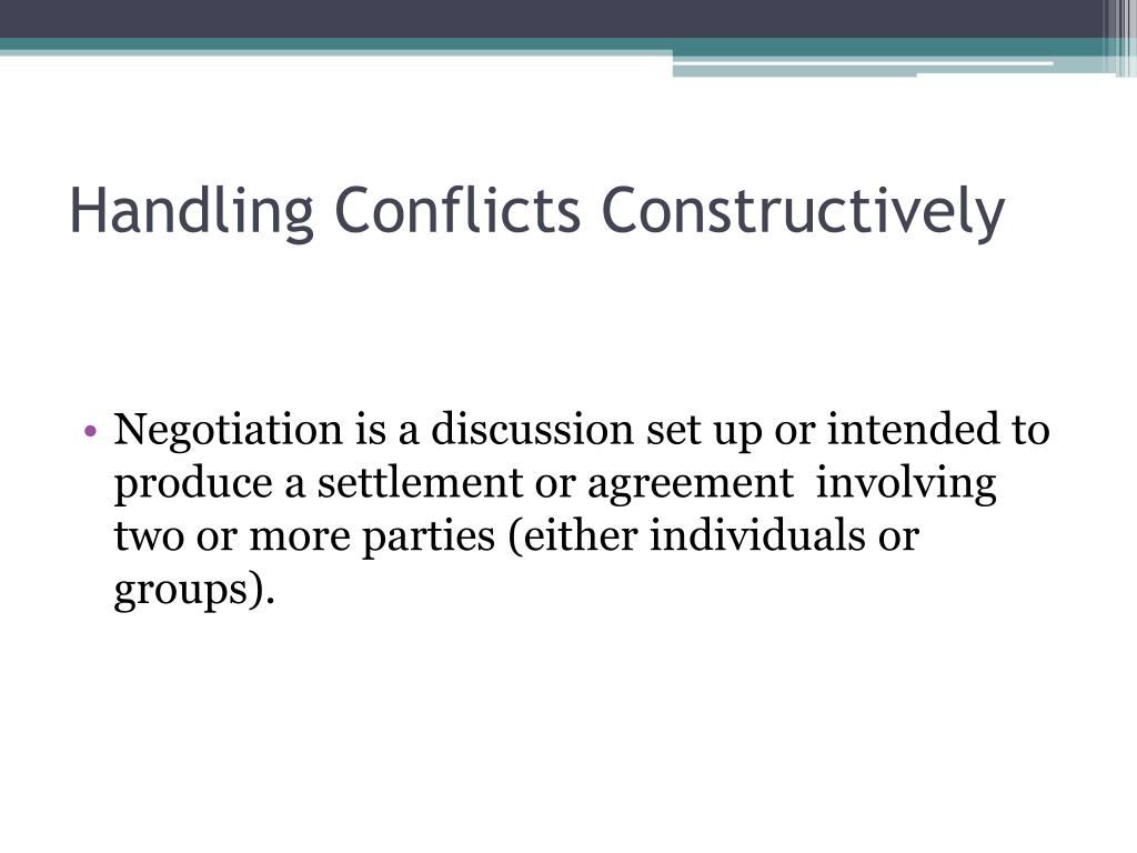 Handling Conflicts Constructively