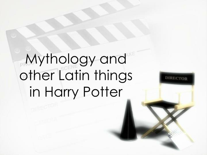Mythology and other latin things in harry potter