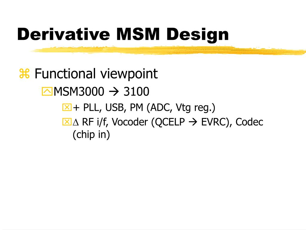 Derivative MSM Design