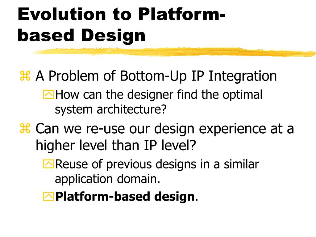 Evolution to Platform-based Design