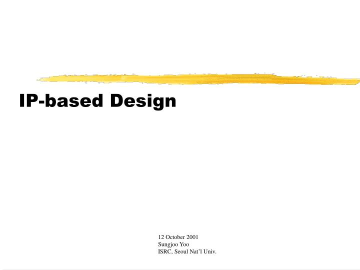 Ip based design l.jpg