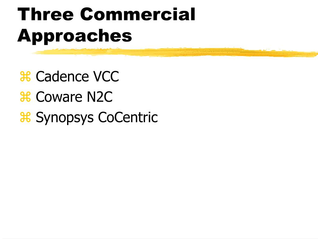 Three Commercial Approaches
