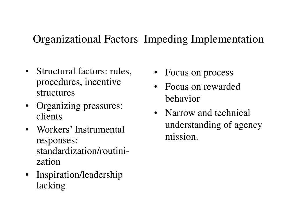 Structural factors: rules,  procedures, incentive structures