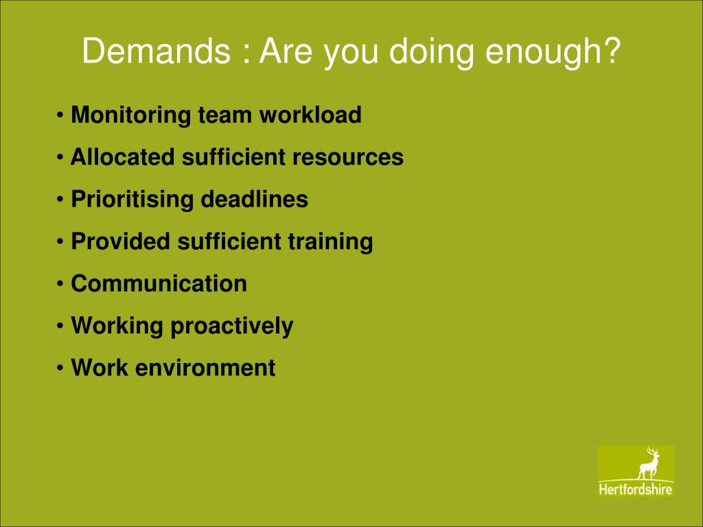Demands : Are you doing enough?