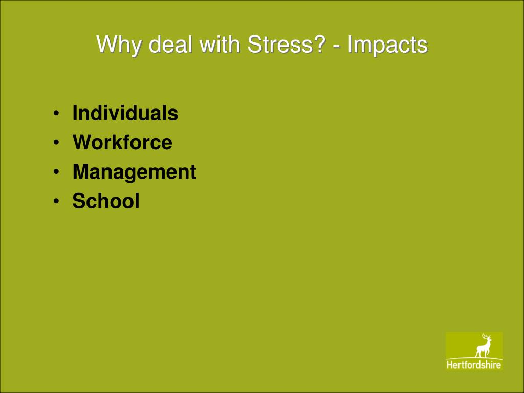 Why deal with Stress? - Impacts